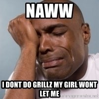 crying black man - naww I dont do grillz my girl wont let me