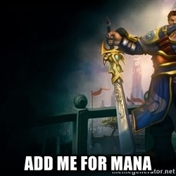 Garen -  add me for mana
