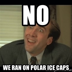 Nick Cage - No We ran on polar ice caps
