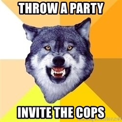 Courage Wolf - throw a party invite the cops