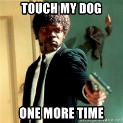 Jules Say What Again - Touch My dog One more time