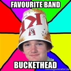 Bad Braydon - favourite band buckethead