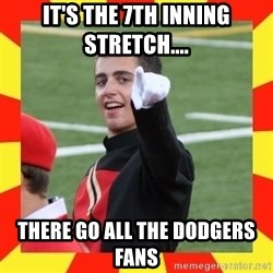 lovett - It's the 7th inning stretch.... There go all the Dodgers fans