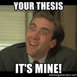 Nick Cage - Your thesis It's mine!