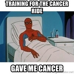 SpiderMan Cancer - training for the cancer ride gave me cancer