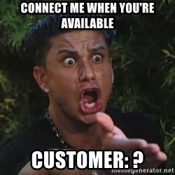 Flippinpauly - connect me when you're available customer: ?