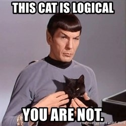 Spock Cat - This cat is logical You are not.