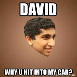 Handsome Indian Man - DAVID WHY U HIT INTO MY CAR?