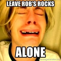 Leave Brittney Alone - LeAVE ROB'S ROCKS ALONE