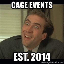 Nick Cage - Cage events est. 2014