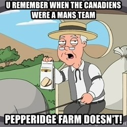 Pepperidge farm remembers 1 - U Remember When The Canadiens Were A Mans Team Pepperidge Farm Doesn't!