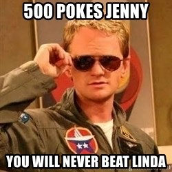 Barney Stinson - 500 Pokes Jenny you will never beat linda