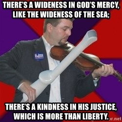 FiddlingRapert - There's a wideness in God's mercy, Like the wideness of the sea; There's a kindness in His justice, Which is more than liberty.