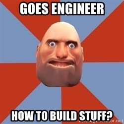Noob Heavy TF2 - goes engineer how to build stuff?
