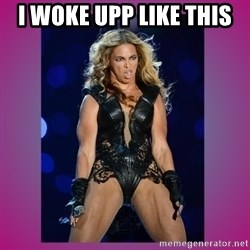 Ugly Beyonce - I woke upp like this