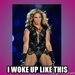 Ugly Beyonce -  I woke up like this