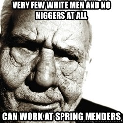 Back In My Day - very few white men and no niggers at all can work at spring menders
