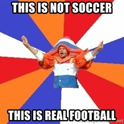 dutchproblems.tumblr.com - this is not soccer this is real football