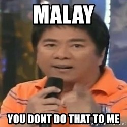 willie revillame you dont do that to me - Malay You dont do that to me