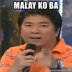 willie revillame you dont do that to me - Malay ko ba