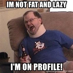 Fuming tourettes guy - Im not fat and lazy i'm on profile!