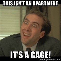 Nick Cage - This isn't an apartment It's a cage!