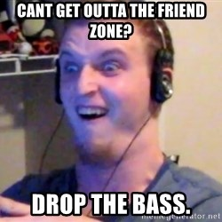 Brony Mike - cant get outta the friend zone? drop the bass.