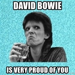 Disturbed Bowie - David Bowie Is very proud of you