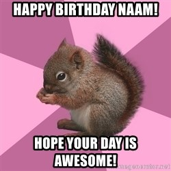 Shipper Squirrel - Happy Birthday Naam! Hope your day is awesome!