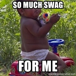 Swagger Baby - So much Swag for me