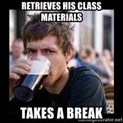 Bad student - retrieves his class materials takes a break