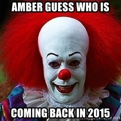 Pennywise the Clown - amber Guess who is  coming back in 2015