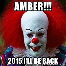 Pennywise the Clown - Amber!!! 2015 I'll be back