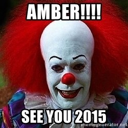 Pennywise the Clown - Amber!!!! See you 2015