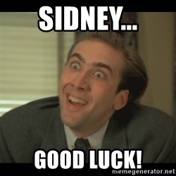 Nick Cage - Sidney... good luck!