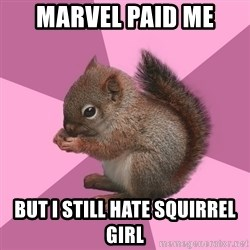 Shipper Squirrel - marvel paid me but i still hate squirrel girl