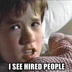 The Sixth Sense Kid -   i see Hired People