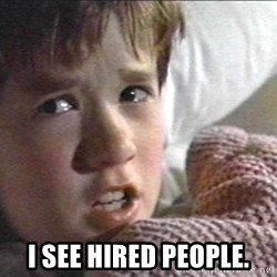 The Sixth Sense Kid -  I SEE HIRED PEOPLE.