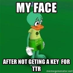 Toontown Problems - MY FACE  after not geting a key  for ttr