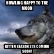 wolf banderson - Howling HAPPY to the moon Bitten Season 2 is coming soon!