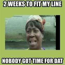 Sugar Brown - 2 weeks to fit my line  nobody got time for dat