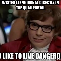 I too like to live dangerously - Writes Lernjournal directly in the Qualiportal