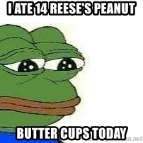 Sad Frog - I ate 14 reese's peanut butter cups today