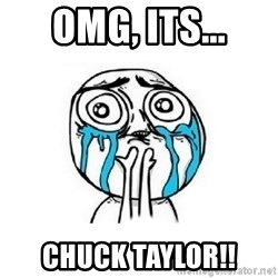 Crying face - OMG, its... Chuck Taylor!!