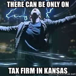 Highlander quick - There can be only on tax firm in Kansas