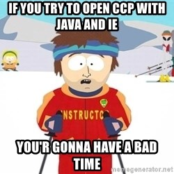You're gonna have a bad time - If you try to open CCP with java and IE You'r gonna have a bad time