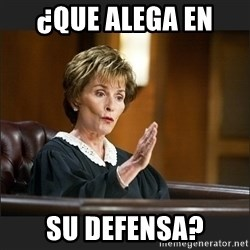 Case Closed Judge Judy - ¿Que alega en  su defensa?