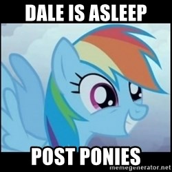 Post Ponies - Dale iS ASLEEP POST PONIES
