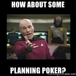 Patrick Stewart 101 - HOW ABOUT SOME Planning poker?