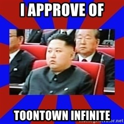 kim jong un - I approve of  Toontown Infinite